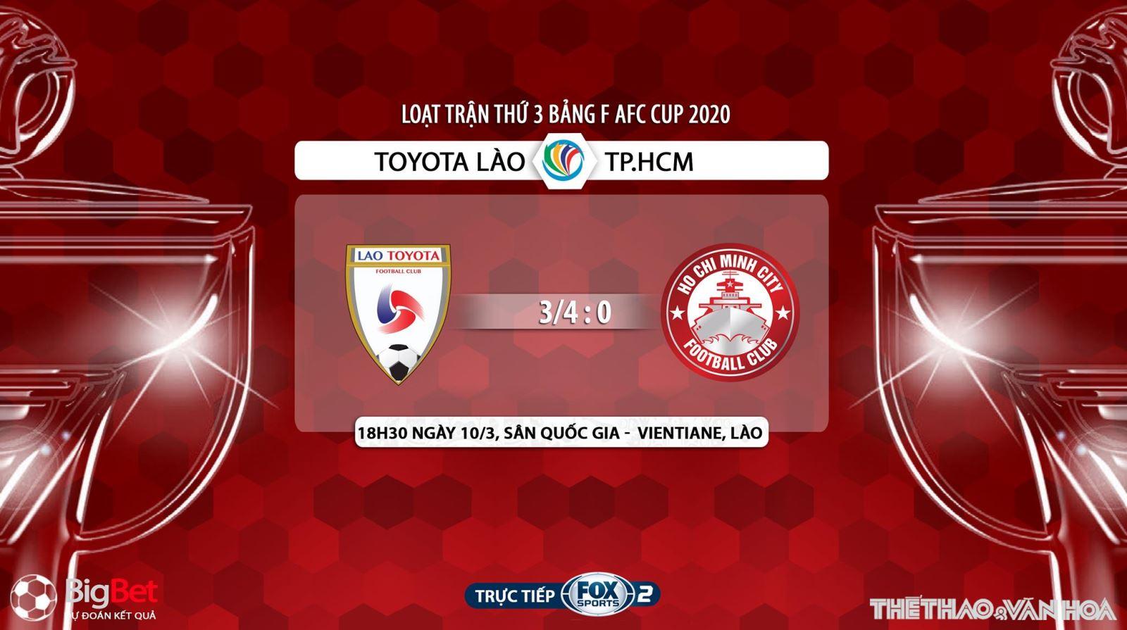 Toyota Lào vs TP.HCM, bóng đá, soi kèo Toyota Lào vs TP.HCM, bong da, trực tiếp Toyota Lào vs TP.HCM, nhận định Toyota Lào vs TP.HCM, Fox Sports, trực tiếp bóng đá, lịch thi đấu bóng đá