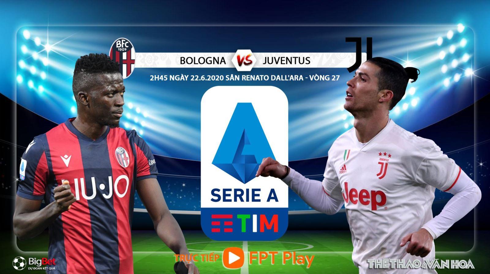 Soi kèo bóng đá Bologna vs Juventus. Trực tiếp Vòng 27 Serie A. Trực tiếp FPT Play