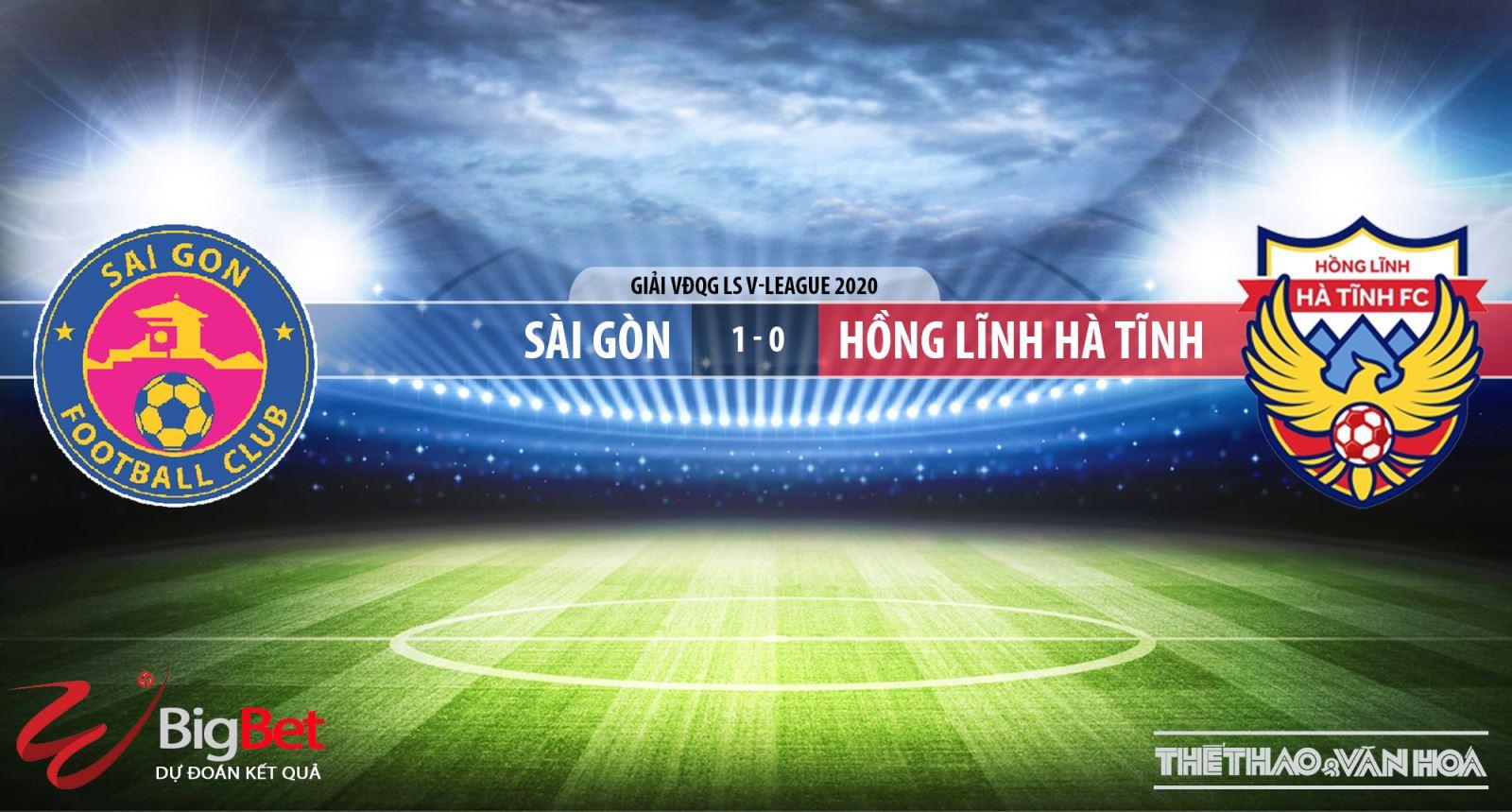 Sài Gòn - Hồng Lĩnh Hà Tĩnh, Sài Gòn đấu với Hà Tĩnh, trực tiếp bóng đá, kèo bóng đá, soi kèo bóng đá, V-League, Sài Gòn, Hà Tĩnh