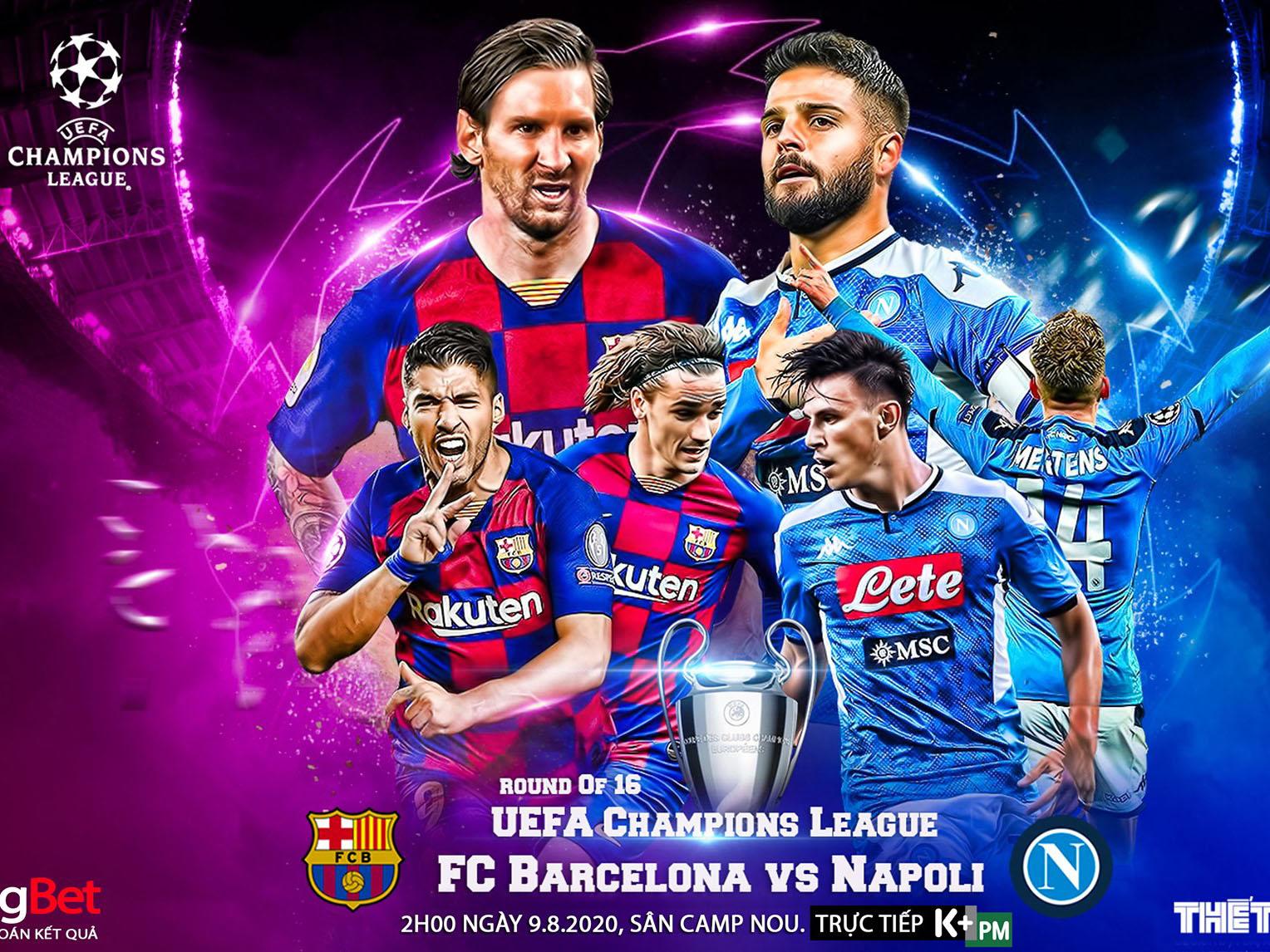 Soi kèo nhà cái. Barcelona vs Napoli. Lượt về vòng 1/8 Cúp C1. Trực tiếp K+PM