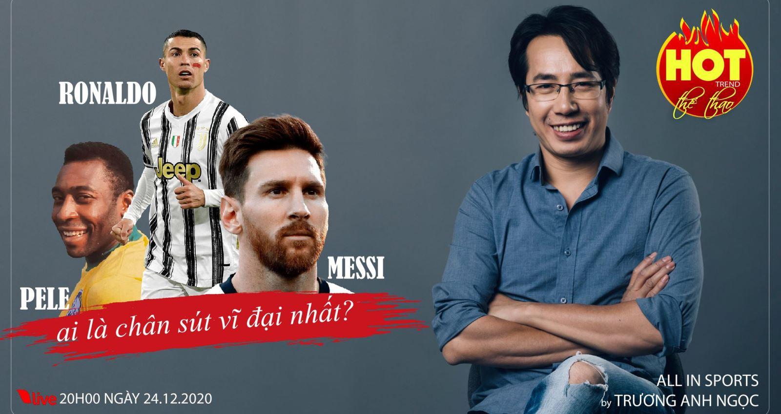 Ronaldo, Messi, Pele, BLV Anh Ngọc, bóng đá, bong da hom nay, hot trend
