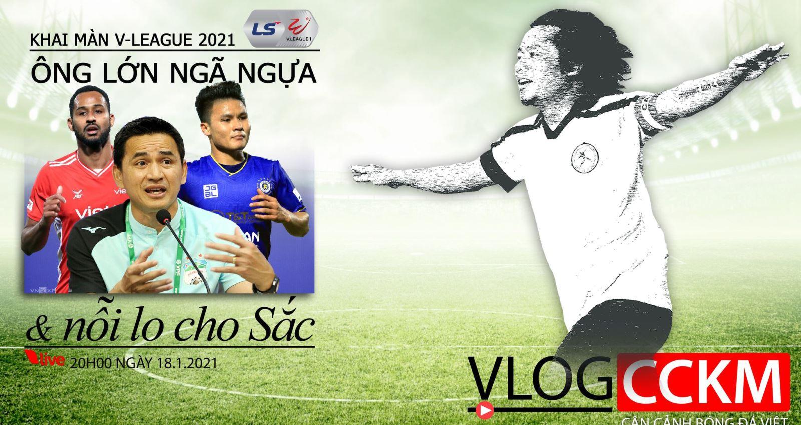 Vlog, CCKM, HAGL, Kiatisak, trần hải,bóng đá, Hà Nội FC, Viettel, V-League