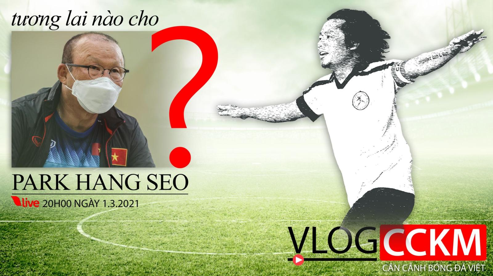 Park Hang Seo, bóng đá, lịch thi đấu, tuyển Việt Nam, Trần Hải, CCKM