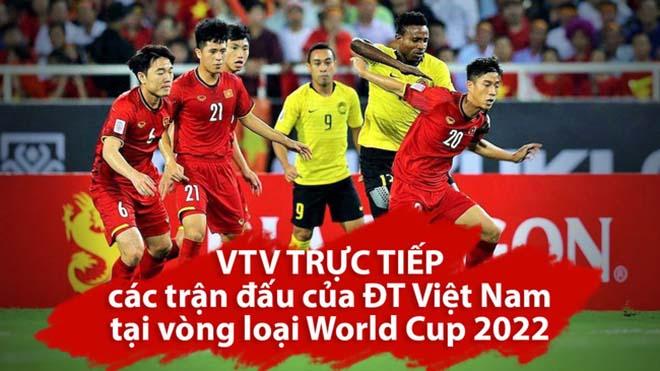 VTV6 trực tiếp ĐT Việt Nam gặp Indonesia, Malaysia, UAE tại vòng loại World Cup 2022