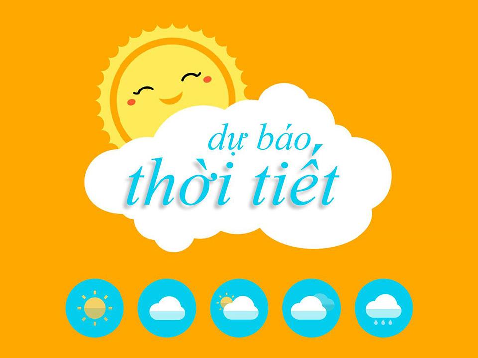 Thời tiết: Dự báo thời tiết ngày 19 tháng 4. Dự báo thời tiết hôm nay, ngày mai