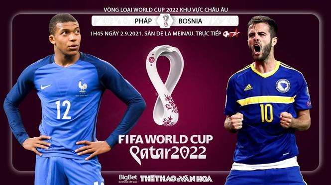 TRỰC TIẾP bóng đá vòng loại World Cup 2022 hôm nay 1/9 (VTV6, K+PC, K+PM, BĐTV). Link xem trực tiếp Việt Nam vs Ả rập Xê út,Kazakhstan vs Ukraina, Bồ vs Ireland,Pháp vs Bosnia,Na Uy vs Hà Lan.