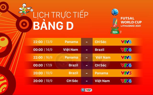 Lịch thi đấu bóng đá Futsal World Cup 2021. Lịch thi đấu Futsal Việt Nam tại Futsal World Cup 2021:Việt Nam vs Brazil,Panama vs Việt Nam,CH Séc vs Việt Nam.