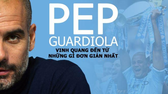 Thành công của Guardiola: Vinh quang đến từ những gì đơn giản nhất