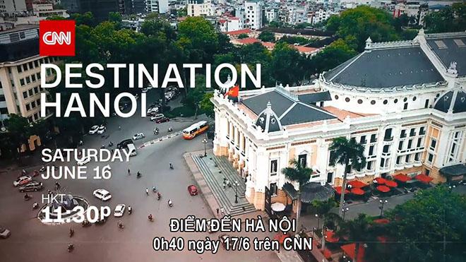 VIDEO: CNN phát clip quảng bá du lịch Hà Nội