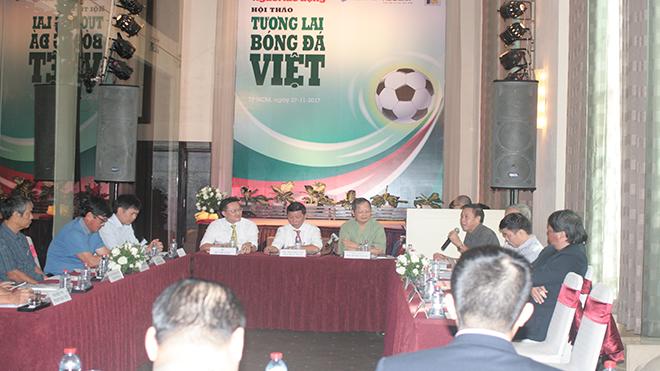 Hội thảo Tương lai bóng đá Việt Nam: Thiếu nhân tố quan trọng nhất!