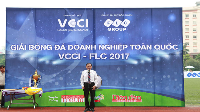 Khai mạc giải bóng đá Doanh nghiệp toàn quốc VCCI – FLC 2017