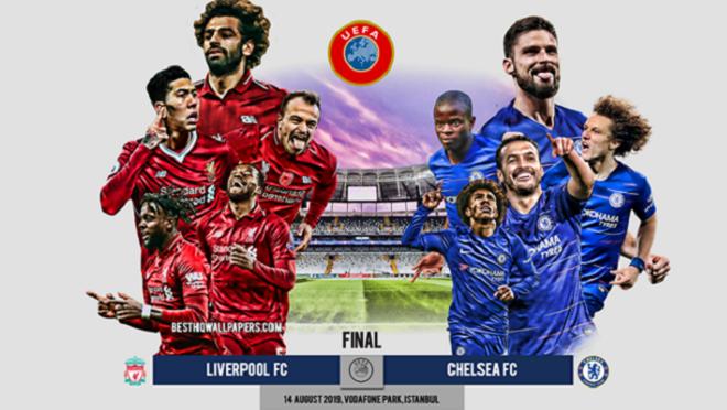 Lịch thi đấu siêu cúp châu Âu, Liverpool và Chelsea, Liverpool đấu với Chelsea, trực tiếp bóng đá, truc tiep bong da, lịch thi đấu bóng đá hôm nay, U18 Việt Nam