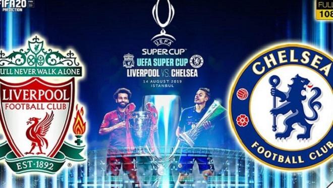 Lịch thi đấu Siêu cúp châu Âu Liverpool vs Chelsea. Lịch thi đấu bóng đá hôm nay