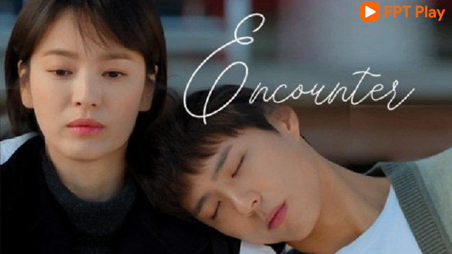 Lịch chiếu phim 'Encounter' của Song Hye Kyo: Xem bản vietsub mới nhất ở đâu?