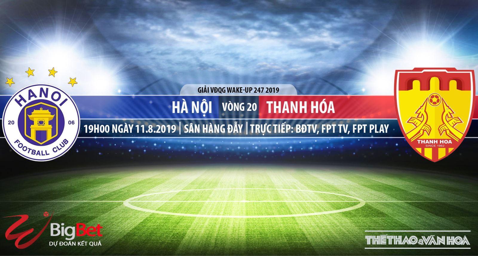 trực tiếp bóng đá, truc tiep bong da, Hà Nội vs Thanh Hóa, Trực tiếp Hà Nội đấu với Thanh Hóa, kèo Hà Nội vs Thanh Hóa, V-League 2019, VTV6, Bóng đá TV, FPT Play, bong da
