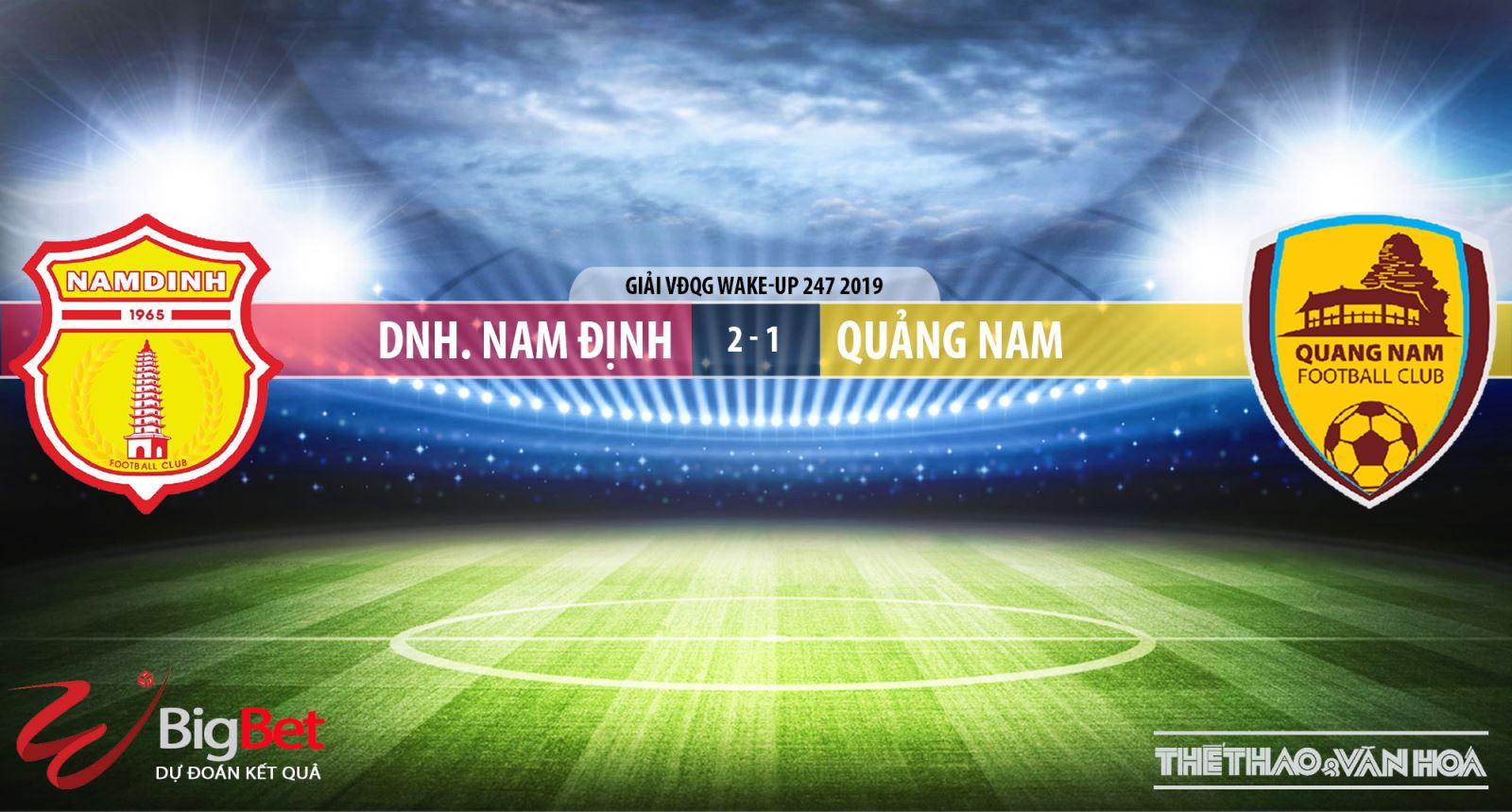 Nam Định vs Quảng Nam, trực tiếp bóng đá Nam Định vs Quảng Nam, Nam Định, Quảng Nam, xem trực tiếp bóng đá Nam Định vs Quảng Nam, nhận định Nam Định vs Quảng Nam, soi kèo Nam Định vs Quảng Nam, VTV6, VTV5, Bóng đá TV, Thể thao TV, FPT Play