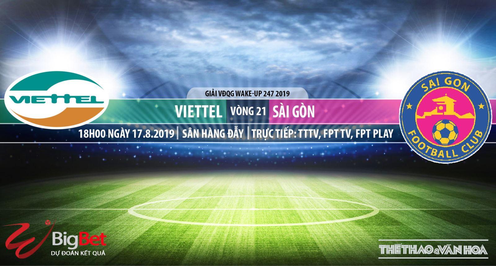 truc tiep bong da hôm nay,Viettel đấu với Sài Gòn, trực tiếp bóng đá, Viettel vs Sài Gòn, V League, Viettel, xem trực tuyến, VTV6, thể thao TV, TTTV, BĐTV, FPT Play