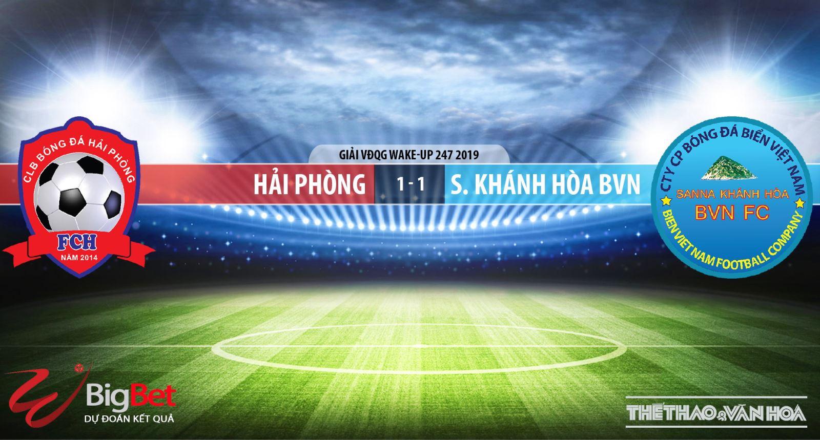VTV6, VTV5, Bóng đá TV, TTTV, FPT Play, V League, Hải Phòng vs Khánh Hòa BVN, Quảng Nam vs Đà Nẵng, Sài Gòn vs HAGL, Nam Định vs TPHCM, Bình Dương vs SLNA, Thanh Hóa vs Than Quảng Ninh, Hà Nội vs Viettel