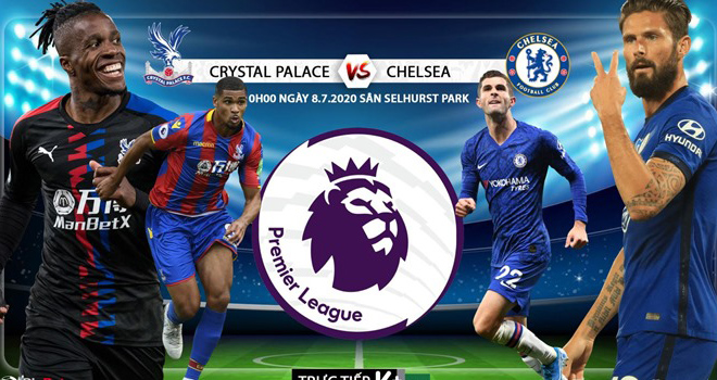 Link xem truc tiep bong da, K+, K+PM, Crystal Palace vs Chelsea, trực tiếp bóng đá Anh, ngoại hạng Anh, trực tiếp Chelsea đấu với Crystal Palace ở đâu, Bóng đá trực tuyến