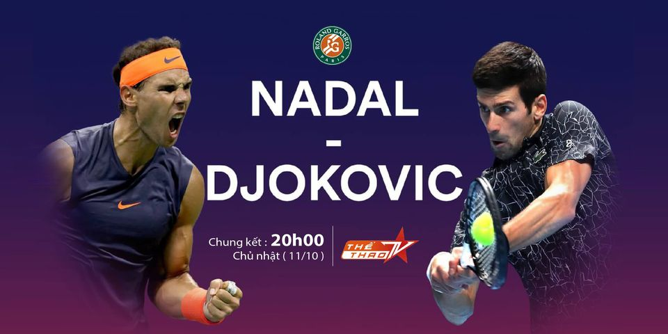 Xem trực tiếp chung kết Roland Garros 2020 ở đâu, Trực tiếp Djokovic vs Nadal, TTTV, Djokovic đấu với Nadal, Nadal đấu với djokovic, truc tiep tennis, Roland Garros 2020