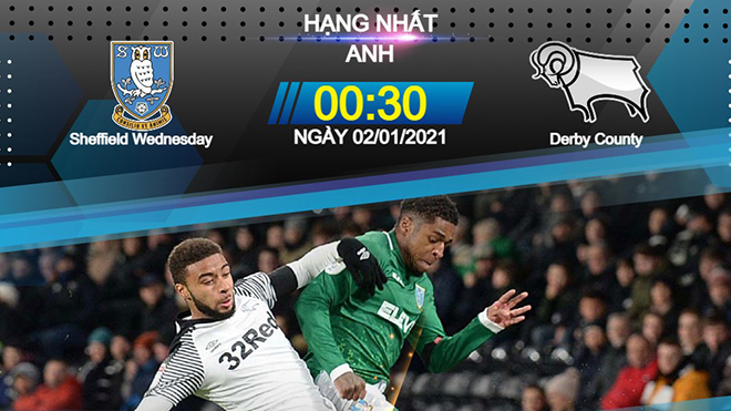 Sheffield Wednesday vs Derby County, lịch thi đấu bóng đá, trực tiếp bóng đá, hạng nhất Anh, TTTT HD
