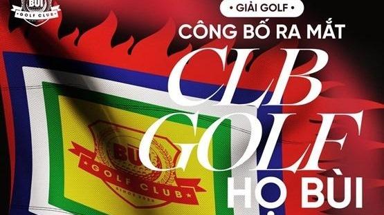 Giải đấu ra mắt CLB Golf họ Bùi với nhiều điều thú vị thu hút cộng đồng Golf Việt