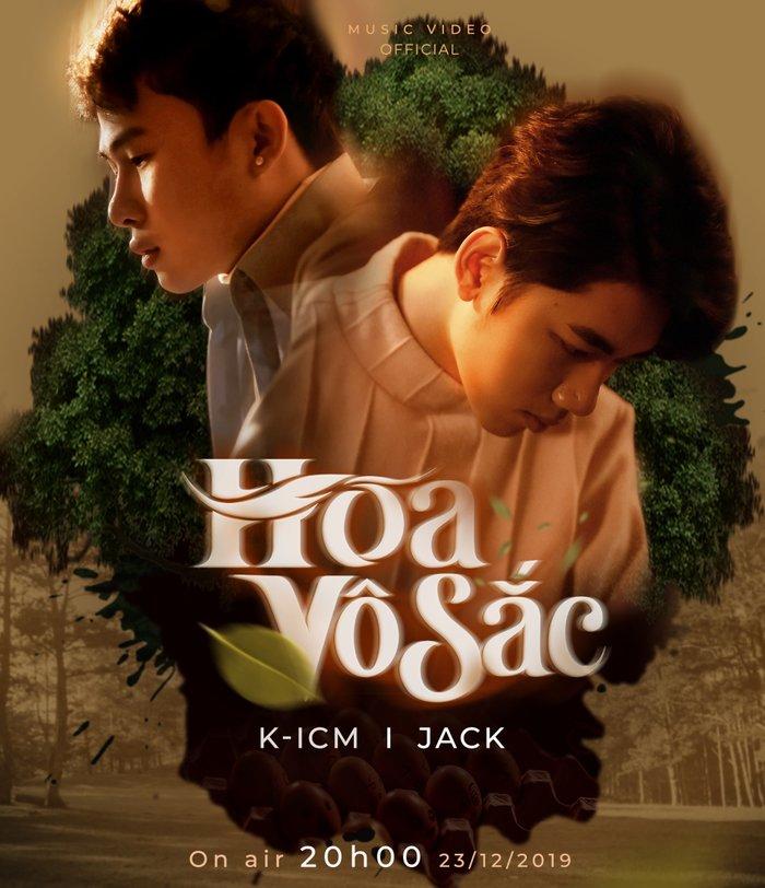 Jack, hoa vô sắc, MV hoa vô sắc, jack bất ngờ lên tiếng, K-ICM, Jack K-ICM, Hồng nhan, Bạc Phận, sóng gió, em gì ơi, youtube, jack, Jack KICM, Jack hoa vô sắc, Jack ốm