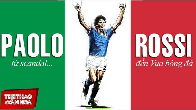 Cuộc đời và sự nghiệp Paolo Rossi: Từ scandal dàn xếp tỷ số đến Quả bóng Vàng