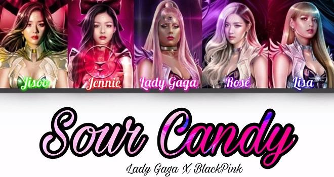 Blackpink, Lady Gaga, Sour Candy, Blackpink hợp tác với Lady Gaga, Lady Gaga nói về Blackpink, Chromatica