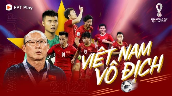 Cổ vũ đội tuyển Việt Nam thi đấu Vòng loại World Cup 2022 trên Ứng dụng FPT Play