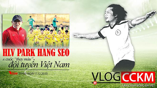 """HLV Park Hang Seo và cuộc 'thay máu"""" đội tuyển Việt Nam"""