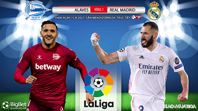 Soi kèo nhà cái Alaves vs Real Madrid và nhận định bóng đá Tây Ban Nha (03h00, 15/8)