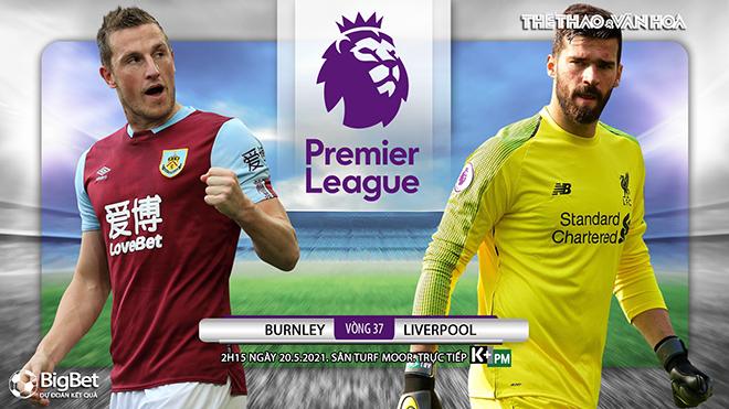 Soi kèo nhà cái Burnley vs Liverpool. Vòng 37 giải Ngoại hạng Anh