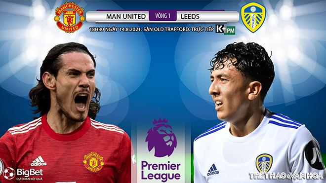 Soi kèo nhà cái MU vs Leeds và nhận định bóng đá Ngoại hạng Anh (18h30, 14/8)